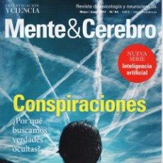 Coleccionismo de Revistas y Periódicos: MENTE & CEREBRO N. 84 MAYO/JUNIO 2017 - EN PORTADA: CONSPIRACIONES (NUEVA). Lote 98783823