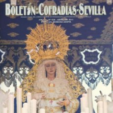 Collectionnisme de Revues et Journaux: ESPECIAL SEMANA SANTA SEVILLA. BOLETIN DE LAS COFRADIAS DE SEVILLA. Nº626. ABRIL 2011. Lote 99148511