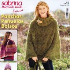 Coleccionismo de Revistas y Periódicos: SABRINA MARCANDO MODA ESPECIAL N. 22 - EN PORTADA: PONCHOS, PAÑUELOS, BOLSOS (NUEVA). Lote 99266123