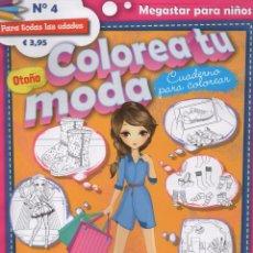 Coleccionismo de Revistas y Periódicos: COLOREA TU MODA N. 4 OTOÑO - CUADERNO PARA COLOREAR (NUEVA). Lote 99844791