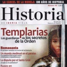 Coleccionismo de Revistas y Periódicos: HISTORIA DE IBERIA VIEJA N. 147 - EN PORTADA: TEMPLARIAS (NUEVA). Lote 155079754