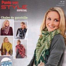 Coleccionismo de Revistas y Periódicos: PUNTO CON STYLE ESPECIAL N. 15 - CHALES DE GANCHILLO PARA HACER UNA MISMA (NUEVA). Lote 135907445