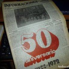 Coleccionismo de Revistas y Periódicos: INFORMACIONES, 50 ANIVERSARIO 1922 - 1972. Lote 100283651