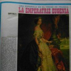 Coleccionismo de Revistas y Periódicos: COLECCIONABLES DE SEMANA. LA EMPERATRIZ EUGENIA. UNA ESPAÑOLA EN EL TRONO DE FRANCIA. Lote 100486703