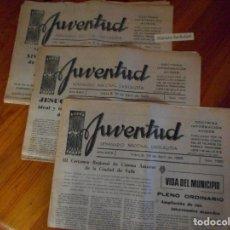 Coleccionismo de Revistas y Periódicos: JUVENTUD - SEMANARIO NACIONAL SINDICALISTA - VALLS - 1122 - 1157 - 1160 - FALANGE. Lote 100491807