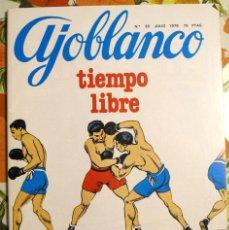 Coleccionismo de Revistas y Periódicos: REVISTA AJOBLANCO, TIEMPO LIBRE. NÚM. 35 JULIO 1978. Lote 100771323