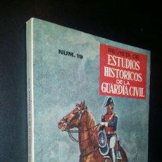Coleccionismo de Revistas y Periódicos: REVISTA DE ESTUDIOS HISTÓRICOS DE LA GUARDIA CIVIL / NÚMERO 19 / AÑO X 1977. Lote 101920080