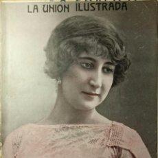 Colecionismo de Revistas e Jornais: LA UNIÓN ILUSTRADA 1913 CONSUELO TORRES MANON, SEVILLA, VALENCIA, MÁLAGA, JEREZ, FUENTERRABÍA. Lote 108444282