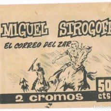 Coleccionismo de Revistas y Periódicos: LOTE 4 SOBRES CROMOS MIGUEL STROGOFF DIVERSOS COLORES SIN ABRIR VER FOTOS. Lote 118734388
