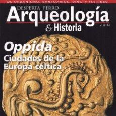 Coleccionismo de Revistas y Periódicos: DESPERTA FERRO ARQUEOLOGIA & HISTORIA N. 15 - EN PORTADA: OPPIDA (NUEVA). Lote 172022773