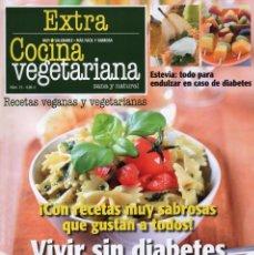 Coleccionismo de Revistas y Periódicos: COCINA VEGETARIANA EXTRA N. 15 - EN PORTADA: VIVIR SIN DIABETES (NUEVA). Lote 103184583