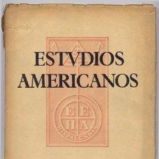 Coleccionismo de Revistas y Periódicos: ESTUDIOS AMERICANOS. REVISTA DE LA ESCUELA DE ESTUDIOS HISPANOAMERICANOS DE SEVILLA. N.1, SEPT-1948.. Lote 103666191