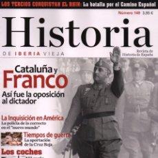Coleccionismo de Revistas y Periódicos: HISTORIA DE IBERIA VIEJA N. 149 - EN PORTADA: CATALUÑA Y FRANCO (NUEVA). Lote 117231190