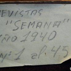 Coleccionismo de Revistas y Periódicos: REVISTA SEMANA DEL N°1 AL 45 AÑO 1940. Lote 104513538