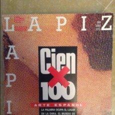 Coleccionismo de Revistas y Periódicos: REVISTA INTERNACIONAL DE ARTE LAPIZ. CIEN X 100 ARTE ESPAÑOL (99 / 100 / 101). Lote 105052731