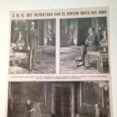 Coleccionismo de Revistas y Periódicos: HOJA REVISTA ORIGINAL ANTIGUA. ALFONSO XIII RETRATADO POR EL PINTOR MOYA DEL PINO. Lote 105134843