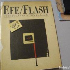 Coleccionismo de Revistas y Periódicos: EFE/FLASH 1987 UN AÑO EN LA VIDA DE ESPAÑAREVISTAFOTOGRAFÍA3,00. Lote 105381907