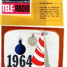 Coleccionismo de Revistas y Periódicos: TELERADIO. REVISTA TELE RADIO N. 314. 30/12/1963. COMIENZA 1964.. Lote 106559291