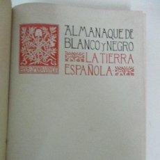 Coleccionismo de Revistas y Periódicos: REVISTA BLANCO Y NEGRO - ALMANAQUE LA TIERRA ESPAÑOLA - Nº 404, 28 ENERO 1899 AL Nº 424, JUNIO 1899. Lote 107008699