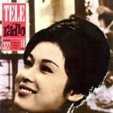 Coleccionismo de Revistas y Periódicos: TELERADIO. REVISTA TELE RADIO N. 322. 24/02/1964. AYAKO WAKAO.. Lote 107021139