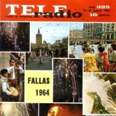 Coleccionismo de Revistas y Periódicos: TELERADIO. REVISTA TELE RADIO N. 325. 16/03/1964. FALLAS 1964. SUMARIO.. Lote 107328443