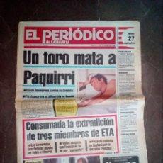 Coleccionismo de Revistas y Periódicos: ANTIGUO EL PERIODICO DE CATALUNYA 1984 UN TORO MATA A PAQUIRRI - MUERTE DE PAQUIRRI - NOTICIA DIARIO. Lote 107499899