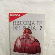 Coleccionismo de Revistas y Periódicos: HISTORIA DE ESPAÑA Nº 7 ESPLENDOR Y DECADENCIA DE FELIPE III A CARLOS II . Lote 108830667