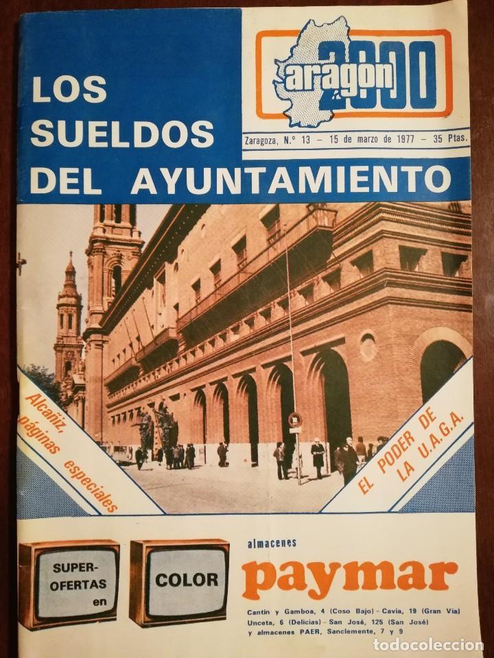 REVISTA ARAGON 2000 Nº13 AÑO 1977 - PAGINAS ESPECIALES DE ALCAÑIZ (Coleccionismo - Revistas y Periódicos Modernos (a partir de 1.940) - Otros)