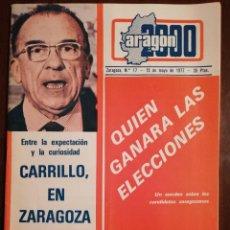 Coleccionismo de Revistas y Periódicos: REVISTA ARAGON 2000 Nº17 AÑO 1977 - CARRILLO EN ZARAGOZA - QUIEN GANARA LAS ELECCIONES. Lote 109054903