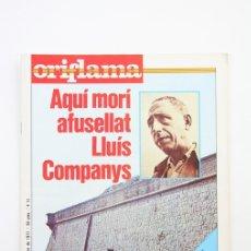 Coleccionismo de Revistas y Periódicos: PUBLICACIÓN/REVISTA EN CATALÁN - ORIFLAMA / LLUÍS COMPANYS - Nº 21 - DEL 15 AL 21 OCTUBRE 1977. Lote 109275479