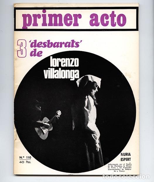 PRIMER ACTO Nº 110 - '3 DESBARATS', DE LORENZO VILLALONGA – NURIA ESPERT - JULIO 1969 (Coleccionismo - Revistas y Periódicos Modernos (a partir de 1.940) - Otros)
