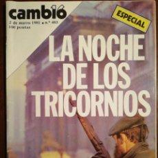 Coleccionismo de Revistas y Periódicos: CAMBIO 16 2 DE MARZO DE 1981 LA NOCHE DE LOS TRICORNIO - N° ESPECIAL . Lote 110006715
