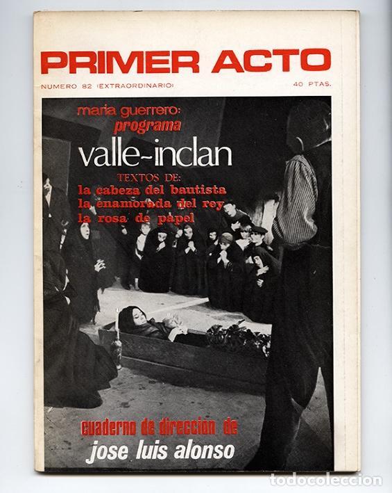 PRIMER ACTO Nº 82 - ESPECIAL VALLE-INCLÁN: TEXTOS F. NIEVA, A. MARSILLACH, JOSÉ L. ALONSO, MONLEÓN (Coleccionismo - Revistas y Periódicos Modernos (a partir de 1.940) - Otros)