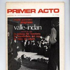 Coleccionismo de Revistas y Periódicos: PRIMER ACTO Nº 82 - ESPECIAL VALLE-INCLÁN: TEXTOS F. NIEVA, A. MARSILLACH, JOSÉ L. ALONSO, MONLEÓN. Lote 110139835
