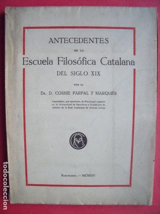 COSME PARPAL Y MARQUES.-ANTECEDENTES DE LA ESCUELA FILOSOFICA CATALANA.-BARCELONA.-AÑO 1914. (Coleccionismo - Revistas y Periódicos Antiguos (hasta 1.939))