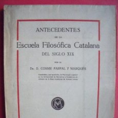 Coleccionismo de Revistas y Periódicos: COSME PARPAL Y MARQUES.-ANTECEDENTES DE LA ESCUELA FILOSOFICA CATALANA.-BARCELONA.-AÑO 1914.. Lote 110244647