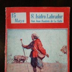 Coleccionismo de Revistas y Periódicos: REVISTA RELIGIOSA COLECCIÓN NUESTROS SANTOS - SANTA. ISIDRO LABRADOR . Lote 110700207