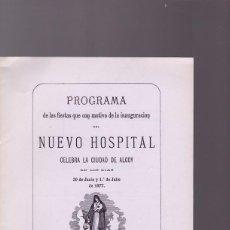 Coleccionismo de Revistas y Periódicos: ALCOY - PROGRAMA FIESTAS INAUGURACION NUEVO HOSPITAL CIVIL DE OLIVER 1877 / FACSIMIL. Lote 110810475