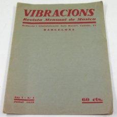 Coleccionismo de Revistas y Periódicos: VIBRACIONS. REVISTA MENSUAL DE MÚSICA, ANY 1. NUM. 1. JULIOL 1929, BARCELONA. .21,5X27 CM.. Lote 111121419