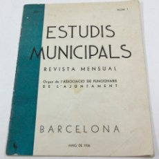 Coleccionismo de Revistas y Periódicos: ESTUDIS MUNICIPALS, FUNCIONARIS DE L'AJUNTAMENT, BARCELONA. NUM. 1 MAIG 1936. 21X27CM.. Lote 111122639