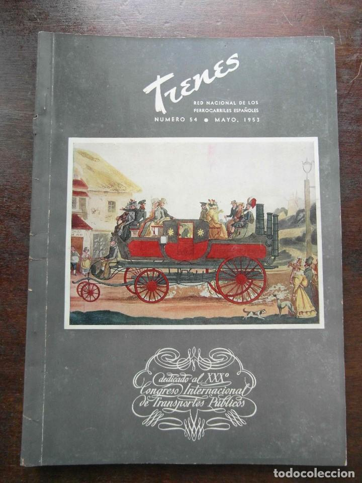 REVISTA TRENES Nº 54 DE 1953. RENFE. FERROCARRILES. TROLEBUS (Coleccionismo - Revistas y Periódicos Modernos (a partir de 1.940) - Otros)