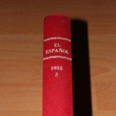 Coleccionismo de Revistas y Periódicos: EL ESPAÑOL.PERIODICO.ANTIGUO.1955.TOMO 3. JULIO A SEPTIEMBRE / OCTUBRE.II EPOCA.ESPAÑA.PRENSA.. Lote 111270703