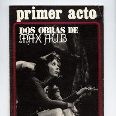 """Coleccionismo de Revistas y Periódicos: PRIMER ACTO Nº 130 - MAX AUB """"CRIMEN"""" """"COMEDIA QUE NO ACABA"""". DOS SEMANAS CON ROY HART – MARZO 1971. Lote 111647015"""