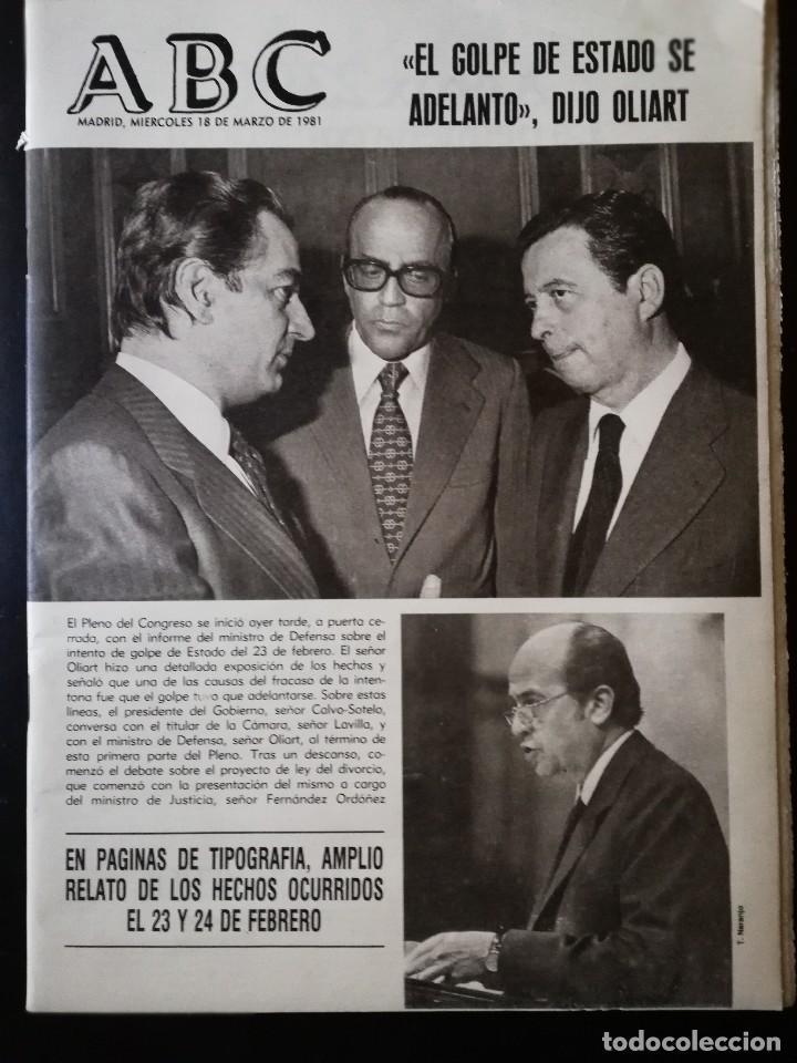 PERIÓDICO ABC MIERCOLES 18 DE MARZO DE 1981 - EL GOLPE DE ESTADO SE ADELANTO , DIJO OLIART (Coleccionismo - Revistas y Periódicos Modernos (a partir de 1.940) - Otros)