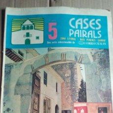 Coleccionismo de Revistas y Periódicos: CASES PAIRALS Nº5 1975 CAN GALOFRE PLA DE MANLLEU CAN CABANYES VILANOVA I LA GELTRU CASA VELLA DE SE. Lote 112246623