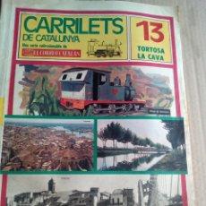 Coleccionismo de Revistas y Periódicos: CARRILETS DE CATALUNYA Nº13 1976 TREN TORTOSA LA CAVA (DE 1926 AL 1968). Lote 112251035