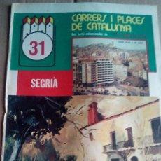 Coleccionismo de Revistas y Periódicos: CARRERS I PLAÇES 1975 LLEIDA-SEU VELLA-MOLLERUSSA-AITONA-MAIALS-EVOCACIONS D'UNA CIUTAT INDOMITA. Lote 112259227
