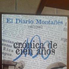 Coleccionismo de Revistas y Periódicos: CRÓNICA DE 100 AÑOS DEL DIARIO MONTAÑÉS. Lote 113649784