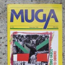 Coleccionismo de Revistas y Periódicos: MUGA Nº 82 SET 1992.REPUBLICA Y ESTATUTO VASCO.GABRIEL CELAYA.BERTSOLARIS.CIELOS SESGADOS DE IRAZOKI. Lote 114673699