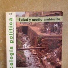 Coleccionismo de Revistas y Periódicos: ECOLOGÍA POLÍTICA Nº 37: SALUD Y MEDIO AMBIENTE. Lote 114955728